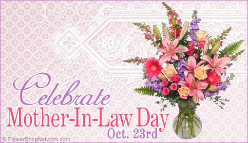 Mother-In-Law Day -- Send Flowers!