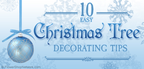 10 Easy Christmas Tree Decorating Tips