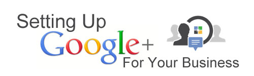 Setting Up Google+ Plus for your Business