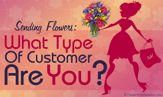 Sending Flowers: What Type Of Customer Are You?