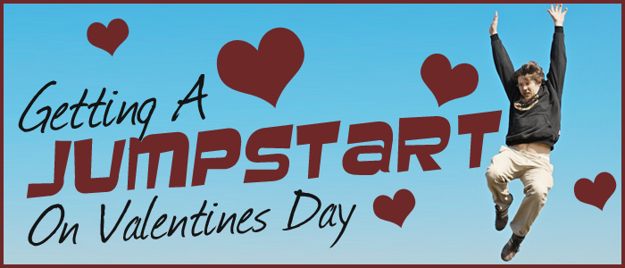 Jumpstart This Year's Tuesday Valentines Day