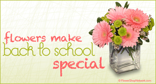 Flowers make Back To School Special