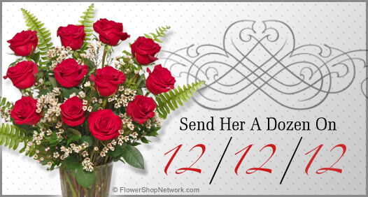 Send Her A Dozen For 12/12/12