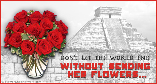 Don't Let The World End Without Sending Her Flowers
