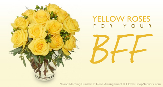 Send Yellow Roses To Your Best Friend Forever!