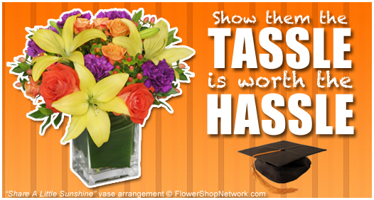 Graduation 2013 - Show them the tassle is worth the hassle