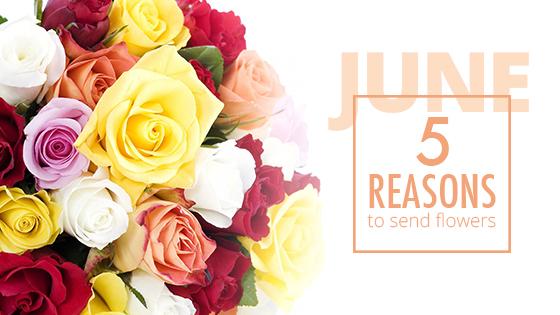 5 Reasons To Send Flowers June 16