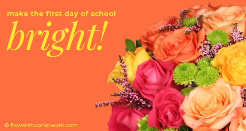 Send for Back to School Flowers Today!